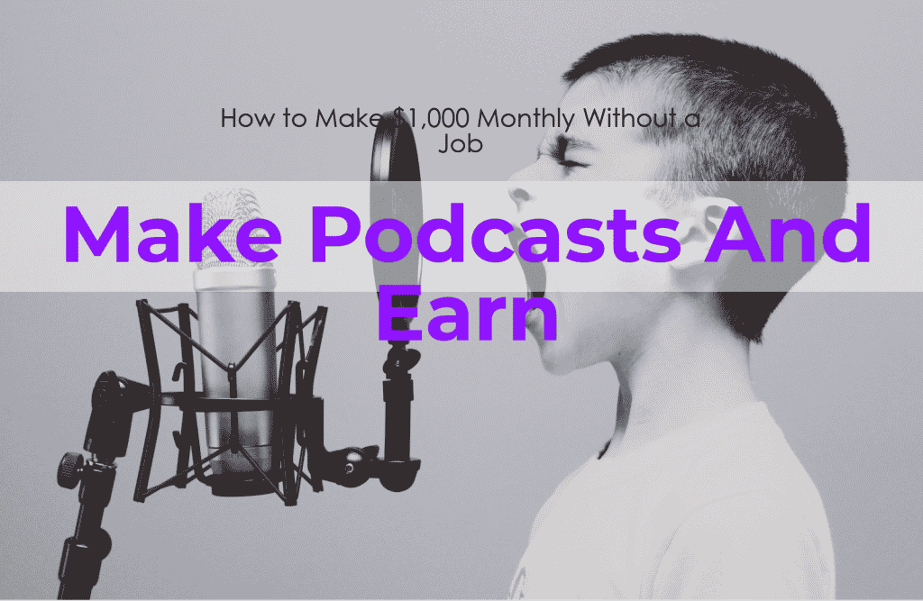 Make money with podcasts